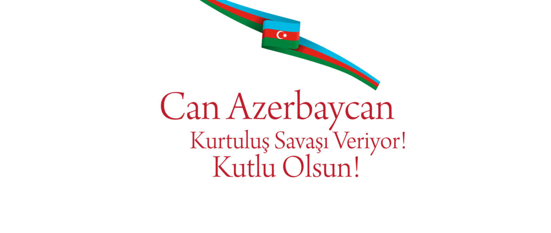CAN AZERBAYCAN KURTULUŞ SAVAŞI VERİYOR! KUTLU OLSUN!