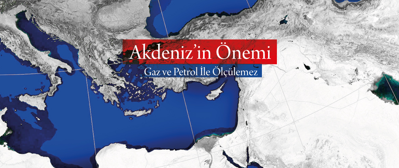 Kıbrıs ve Akdeniz'in Kıymeti Gaz ve Petrol ile Ölçülemez!